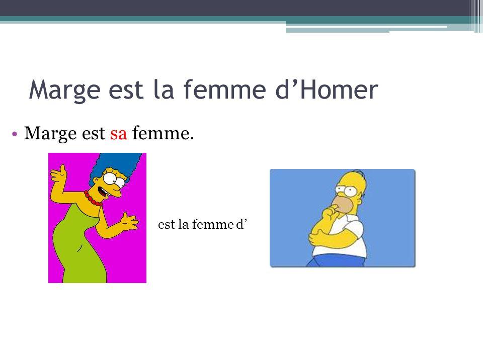 Homer est le mari de Marge Homer est son mari. Le mari