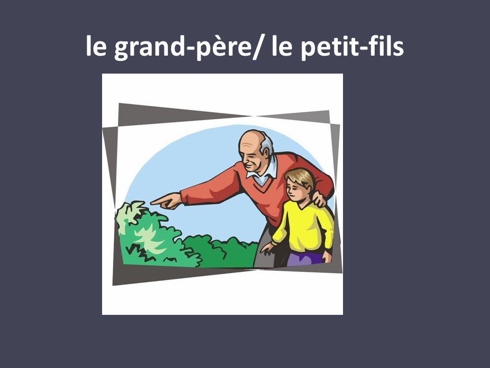le grand-père/ le petit-fils