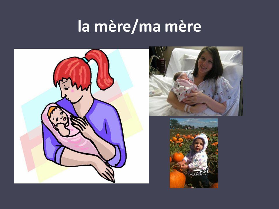 la mère/ma mère
