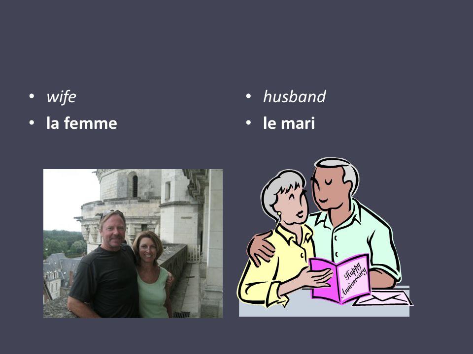 wife la femme husband le mari