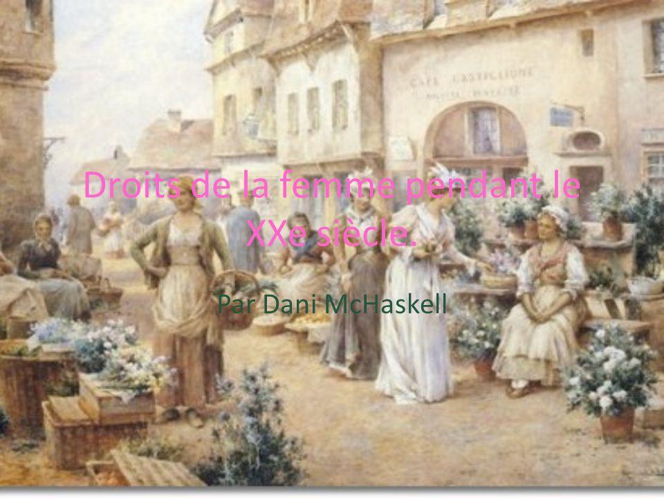 Droits de la femme pendant le XXe siècle. Par Dani McHaskell
