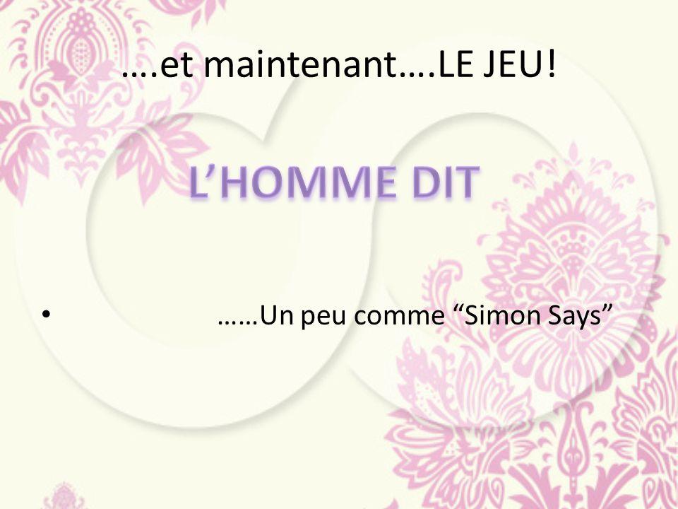 ….et maintenant….LE JEU! ……Un peu comme Simon Says