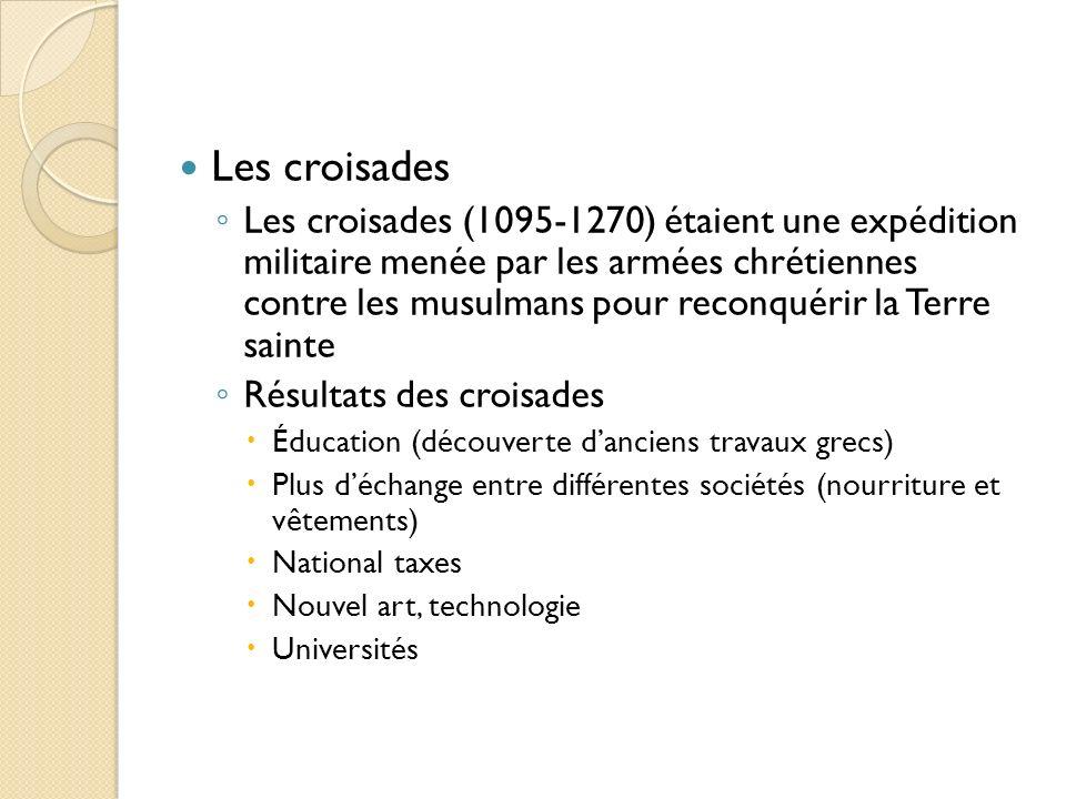 Les croisades Les croisades (1095-1270) étaient une expédition militaire menée par les armées chrétiennes contre les musulmans pour reconquérir la Ter