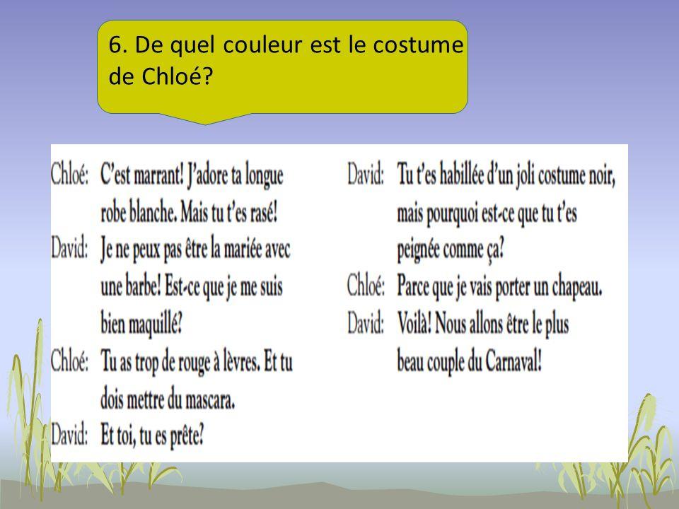 6. De quel couleur est le costume de Chloé?