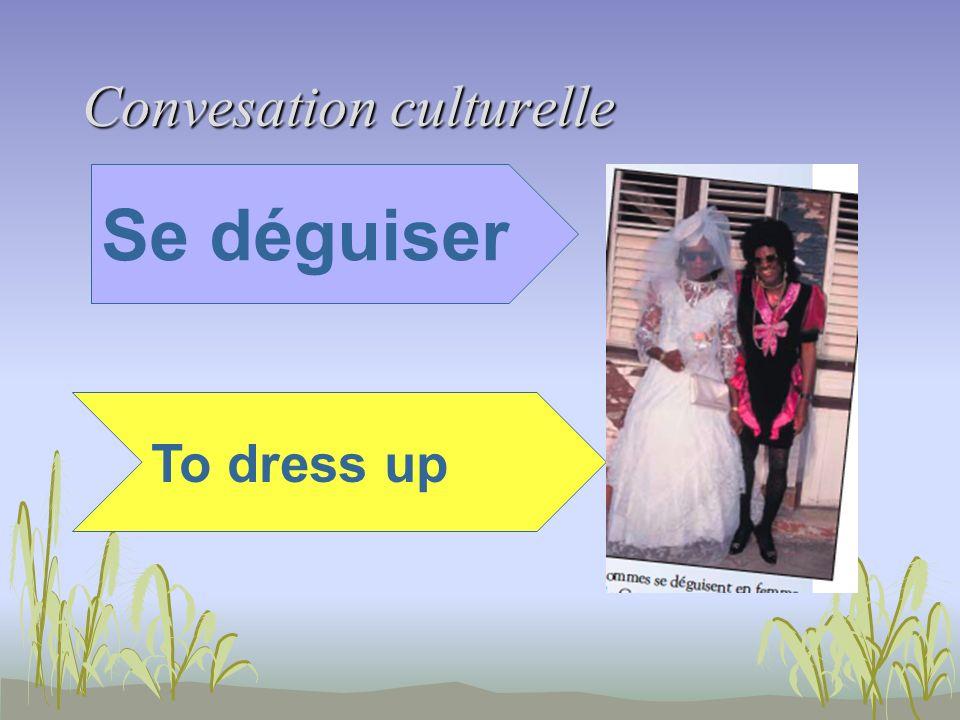 Convesation culturelle Se déguiser To dress up