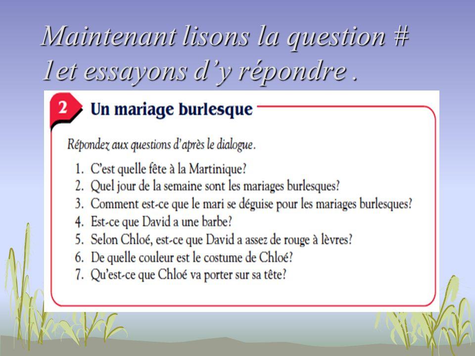 Maintenant lisons la question # 1et essayons dy répondre.