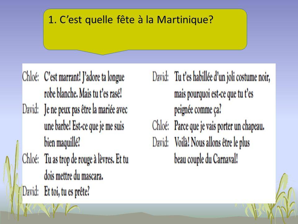 1. Cest quelle fête à la Martinique?