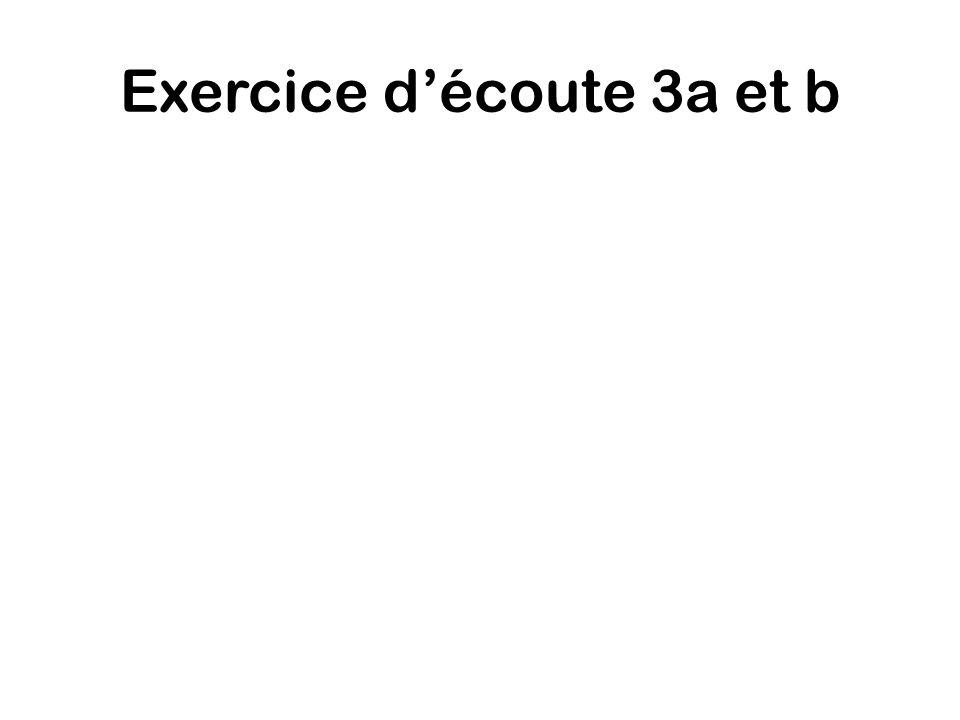 Exercice découte 3a et b