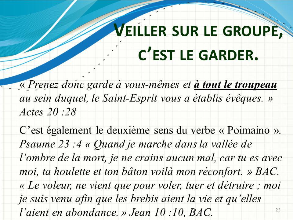 V EILLER SUR LE GROUPE, C EST LE GARDER.