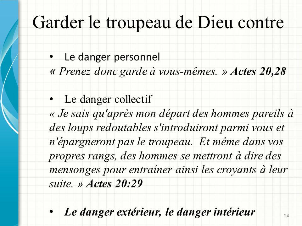 Garder le troupeau de Dieu contre Le danger personnel « Prenez donc garde à vous-mêmes.