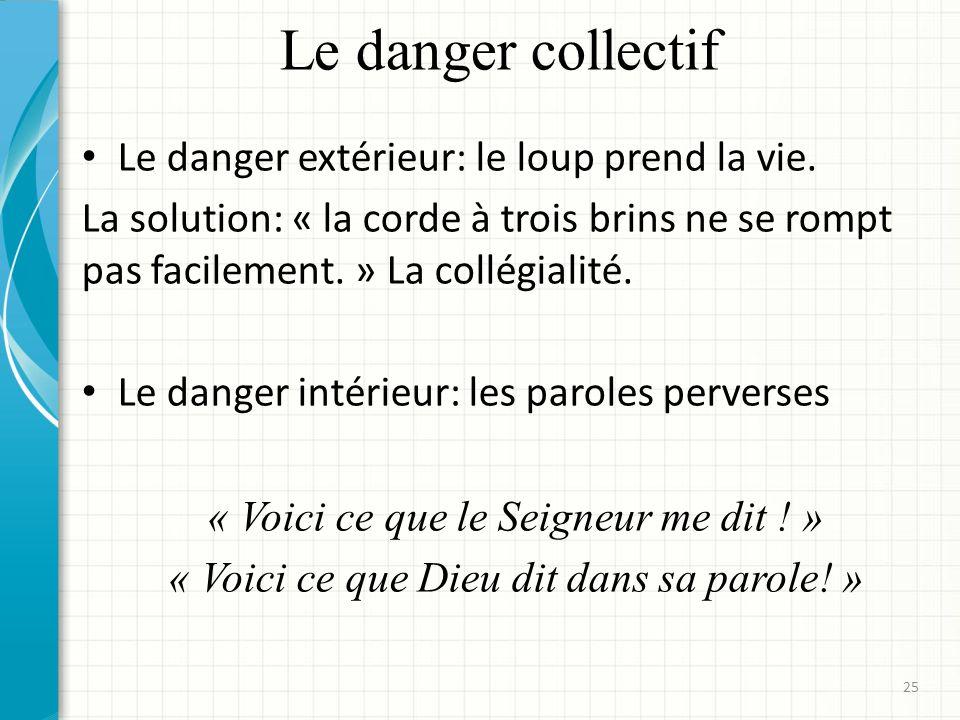 Le danger collectif Le danger extérieur: le loup prend la vie.