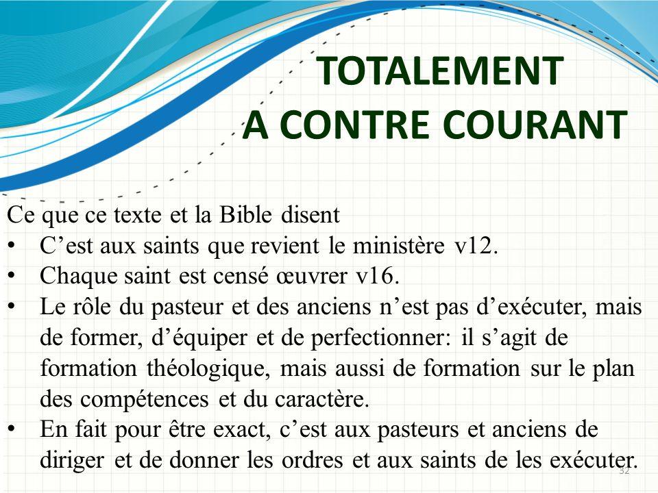 TOTALEMENT A CONTRE COURANT Ce que ce texte et la Bible disent Cest aux saints que revient le ministère v12.