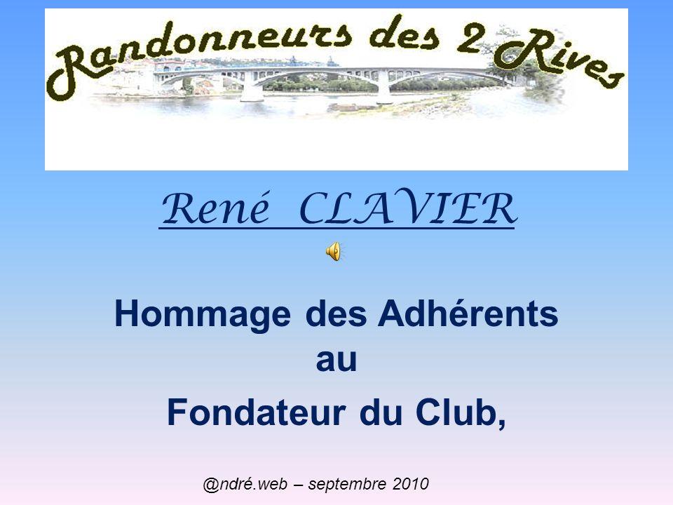René CLAVIER Hommage des Adhérents au Fondateur du Club, @ndré.web – septembre 2010