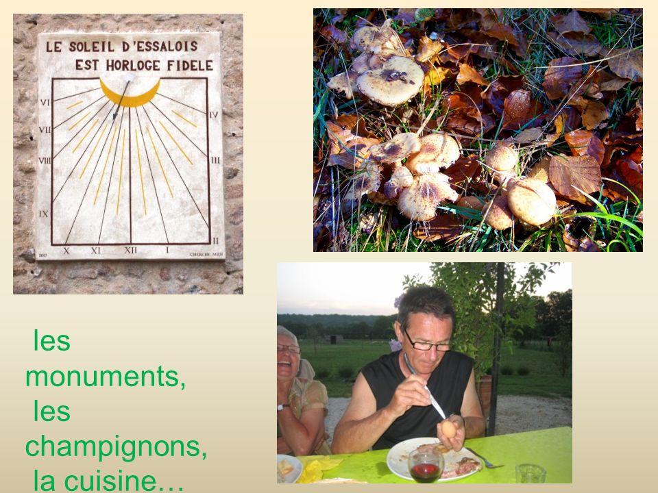 les monuments, les champignons, la cuisine… il adorait.