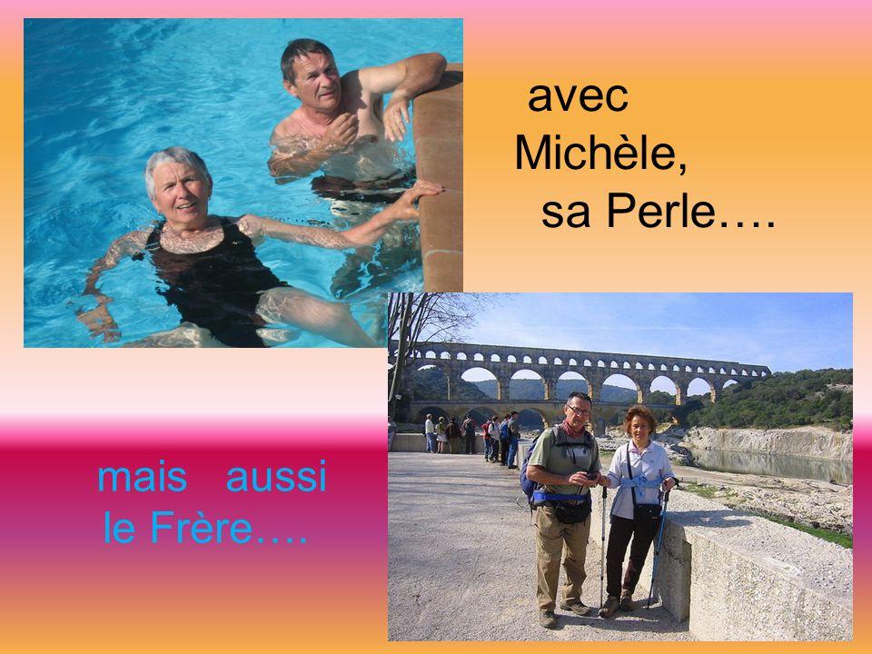 mais aussi le Frère…. avec Michèle, sa Perle….