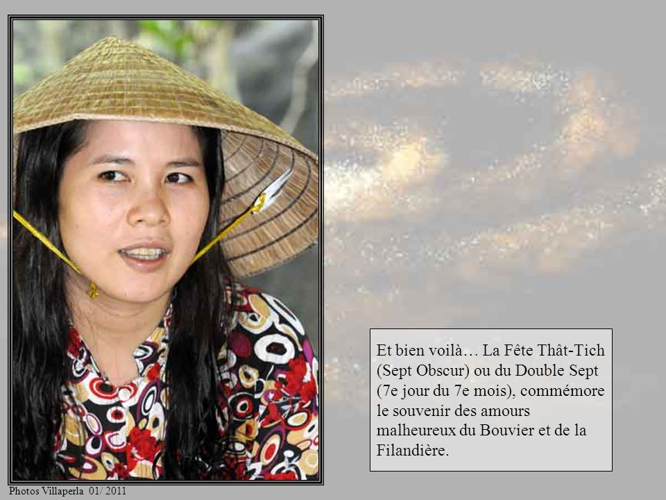 Racontez nous la légende du Bouvier et de la Princesse, fileuse de soie… Photos Villaperla 01/ 2011