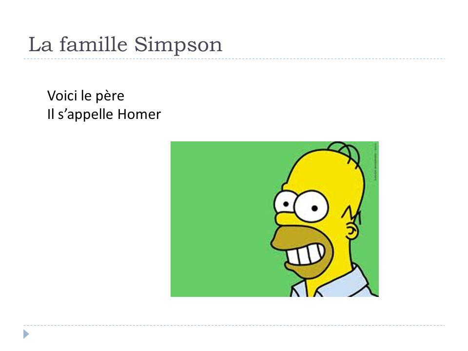 La famille Simpson Voici le père Il sappelle Homer