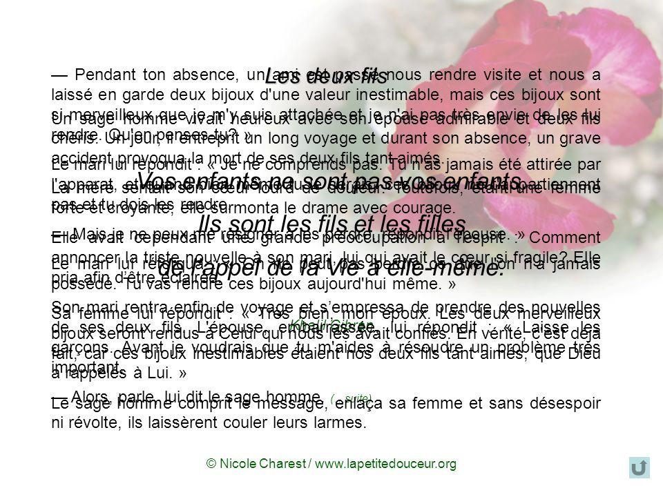 © Nicole Charest / www.lapetitedouceur.org Vos enfants ne sont pas vos enfants.