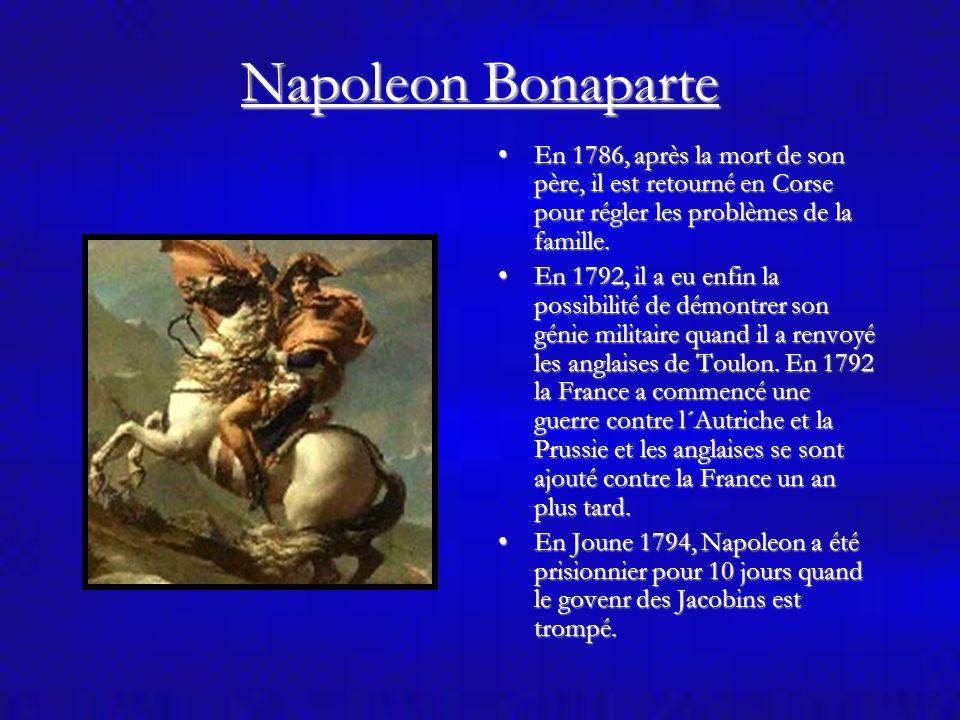 Un empereur est né Napoelon Bonaparte est né le 15 Août 1769 dans la ville d´Ajaccio, qui se trouve à l´île de la Corse.Napoelon Bonaparte est né le 1
