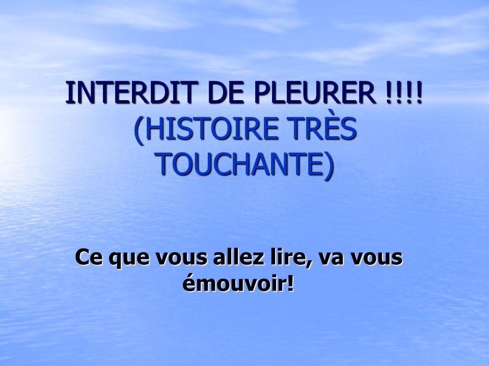 INTERDIT DE PLEURER !!!! (HISTOIRE TRÈS TOUCHANTE) Ce que vous allez lire, va vous émouvoir!