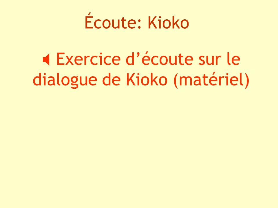 Écoute: Kioko Exercice découte sur le dialogue de Kioko (matériel)