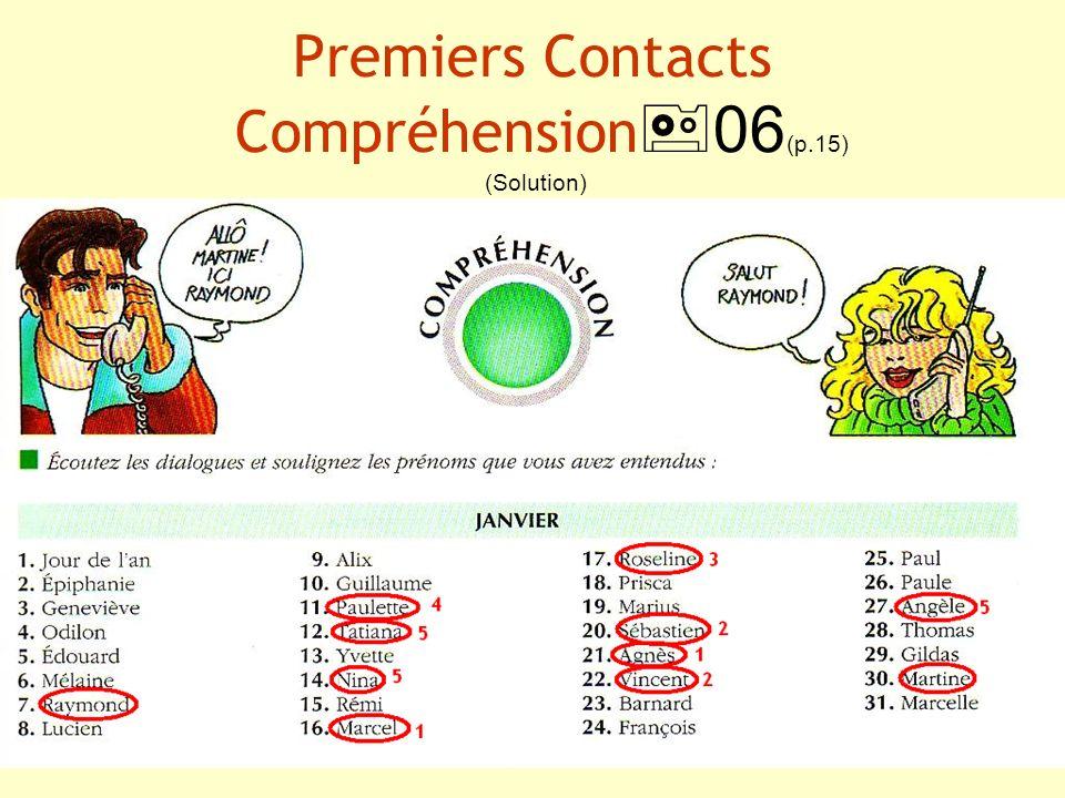 Premiers Contacts Compréhension 06 (p.15) (Solution)
