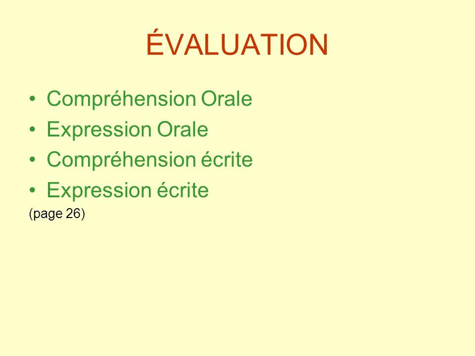 ÉVALUATION Compréhension Orale Expression Orale Compréhension écrite Expression écrite (page 26)