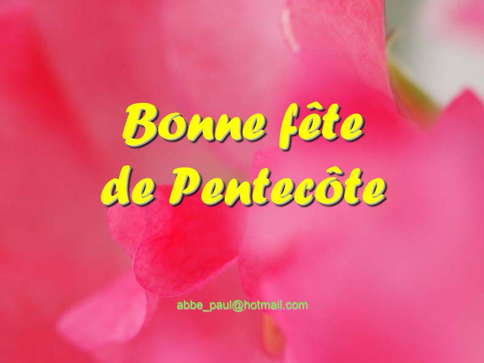 Bonne fête de Pentecôte abbe_paul@hotmail.com
