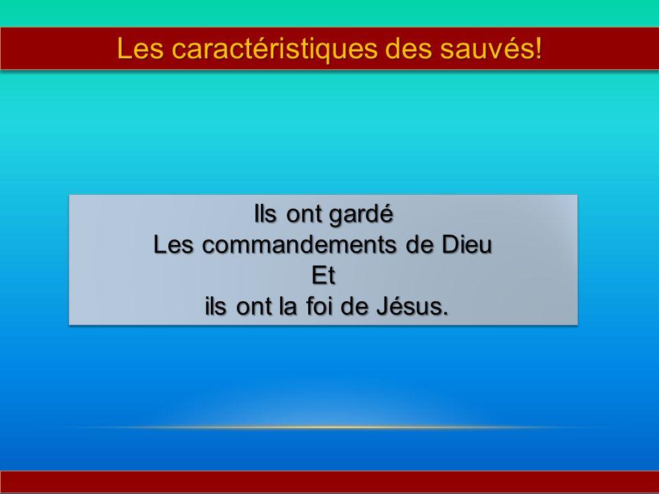 Ils ont gardé Les commandements de Dieu Et ils ont la foi de Jésus. ils ont la foi de Jésus. Ils ont gardé Les commandements de Dieu Et ils ont la foi