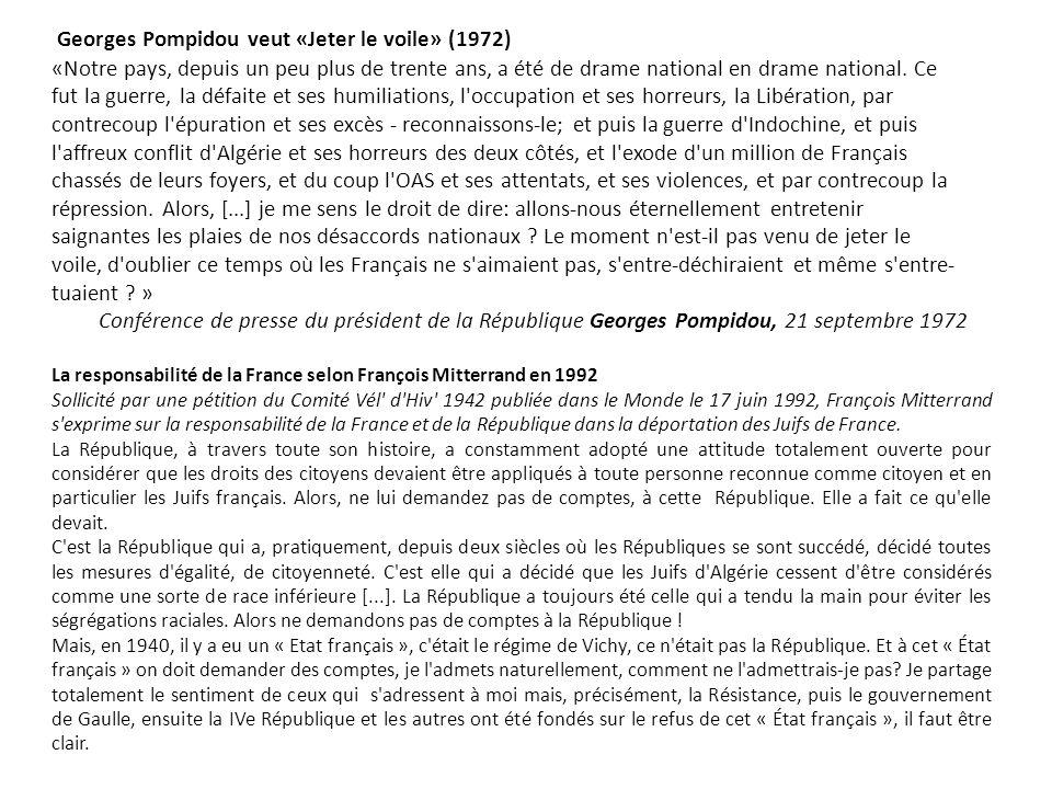 Georges Pompidou veut «Jeter le voile» (1972) «Notre pays, depuis un peu plus de trente ans, a été de drame national en drame national.
