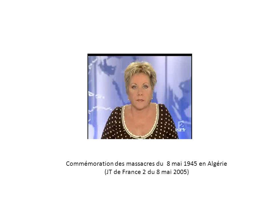 Commémoration des massacres du 8 mai 1945 en Algérie (JT de France 2 du 8 mai 2005)