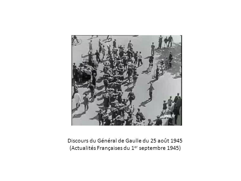 Discours du Général de Gaulle du 25 août 1945 (Actualités Françaises du 1 er septembre 1945)