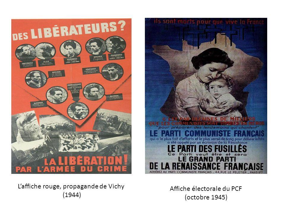 Laffiche rouge, propagande de Vichy (1944) Affiche électorale du PCF (octobre 1945)