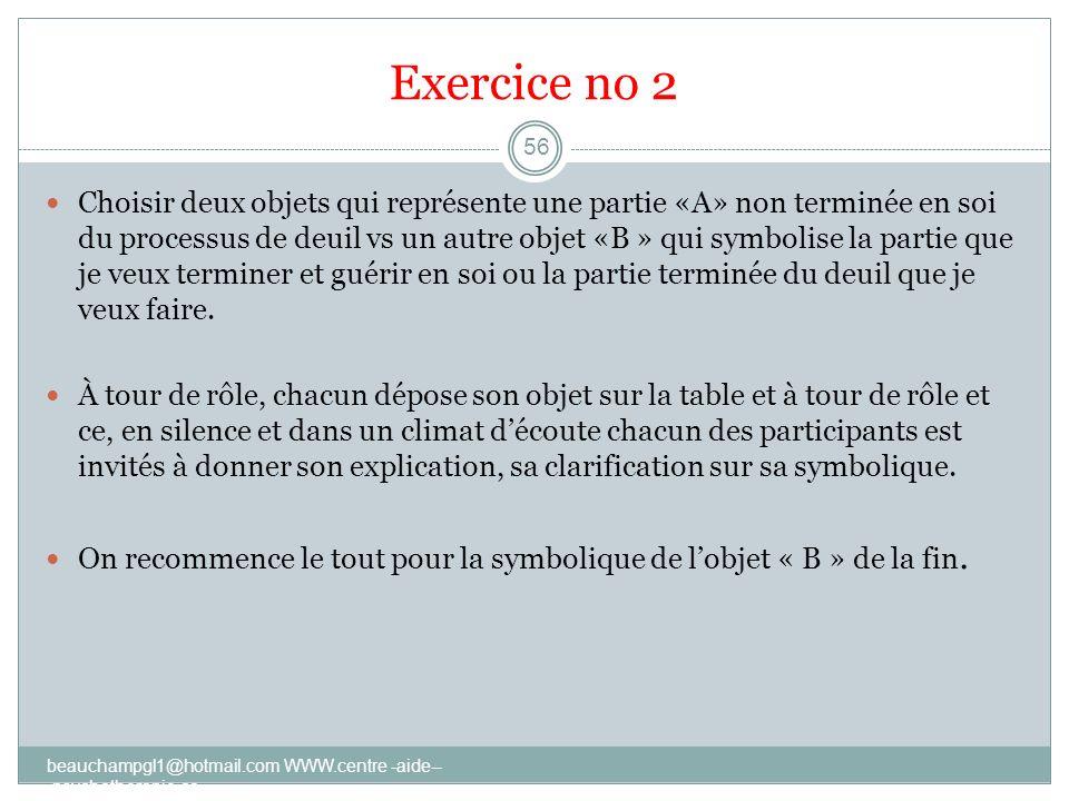 Exercice no 2 Choisir deux objets qui représente une partie «A» non terminée en soi du processus de deuil vs un autre objet «B » qui symbolise la part