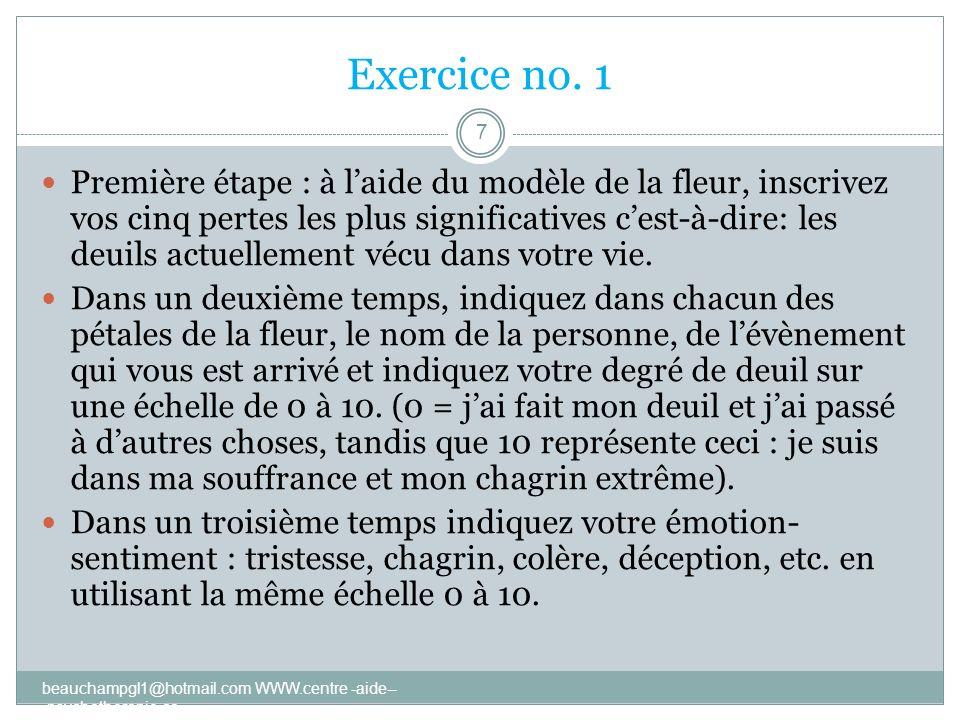 Exercice no. 1 beauchampgl1@hotmail.com WWW.centre -aide-- -psychotherapie.ca 7 Première étape : à laide du modèle de la fleur, inscrivez vos cinq per
