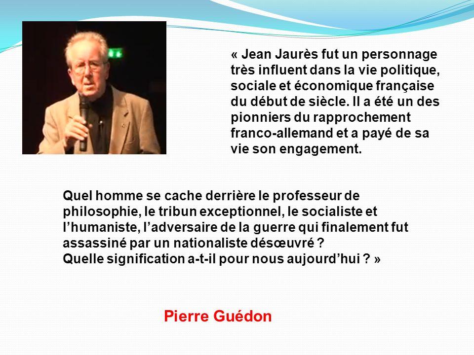 « Jean Jaurès fut un personnage très influent dans la vie politique, sociale et économique française du début de siècle. Il a été un des pionniers du