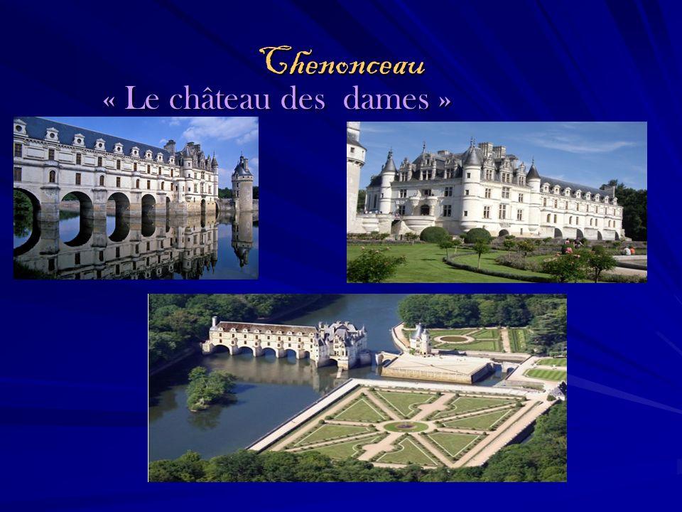 Chenonceau « Le château des dames »