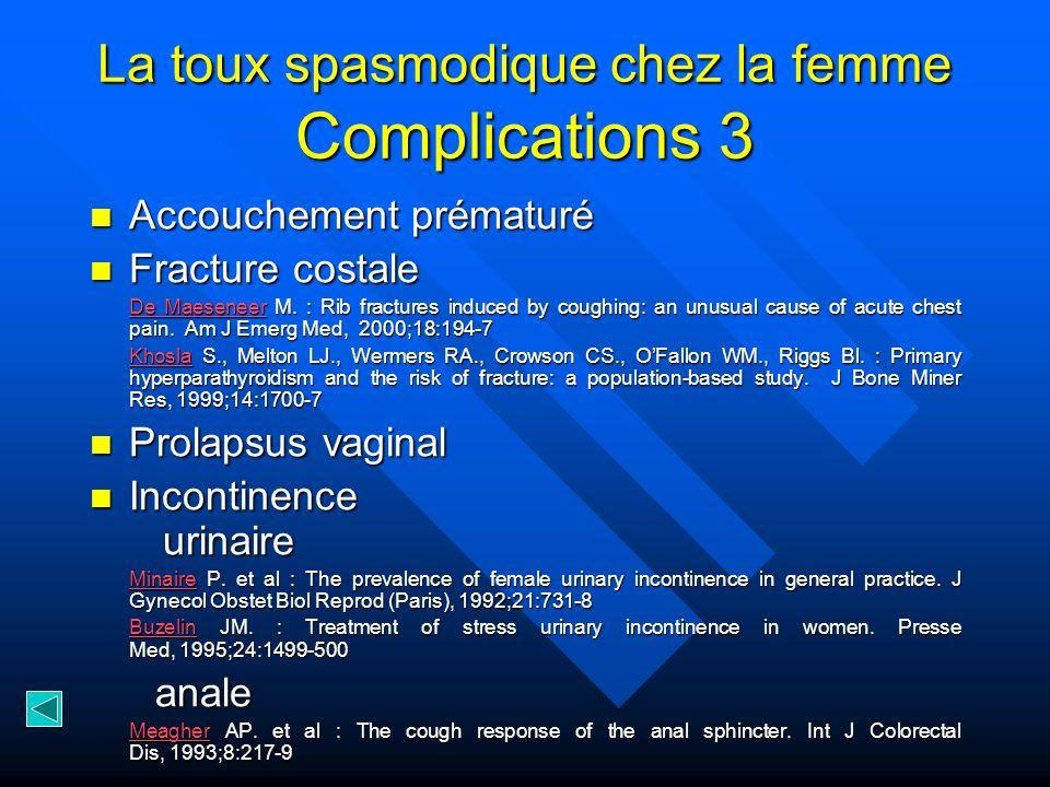 La toux spasmodique chez la femme Complications 3 Accouchement prématuré Accouchement prématuré Fracture costale Fracture costale De MaeseneerDe Maese