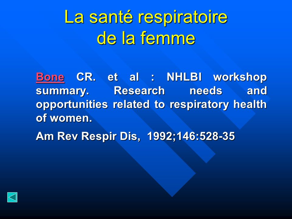 La santé respiratoire de la femme BoneBone CR. et al : NHLBI workshop summary. Research needs and opportunities related to respiratory health of women