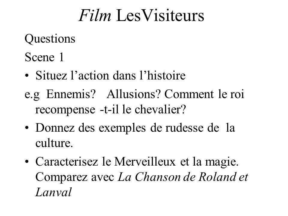 Film LesVisiteurs Questions Scene 1 Situez laction dans lhistoire e.g Ennemis? Allusions? Comment le roi recompense -t-il le chevalier? Donnez des exe