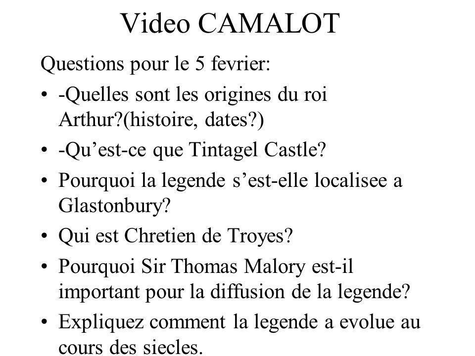 Video CAMALOT Questions pour le 5 fevrier: -Quelles sont les origines du roi Arthur?(histoire, dates?) -Quest-ce que Tintagel Castle? Pourquoi la lege