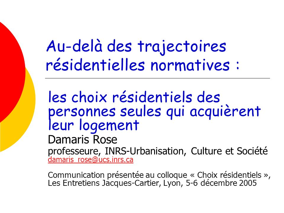 Au-delà des trajectoires résidentielles normatives : les choix résidentiels des personnes seules qui acquièrent leur logement Damaris Rose professeure