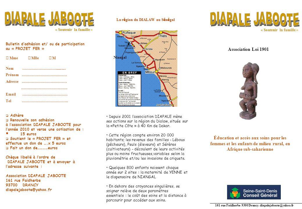 161 rue Faidherbe 9300 Drancy. diapalejaboote@yahoo.fr Association Loi 1901 Depuis 2001 lassociation DIAPALE mène ses actions sur la région du Dialaw,