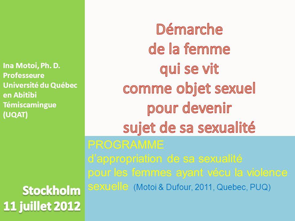 PROGRAMME dappropriation de sa sexualité pour les femmes ayant vécu la violence sexuelle (Motoi & Dufour, 2011, Quebec, PUQ)