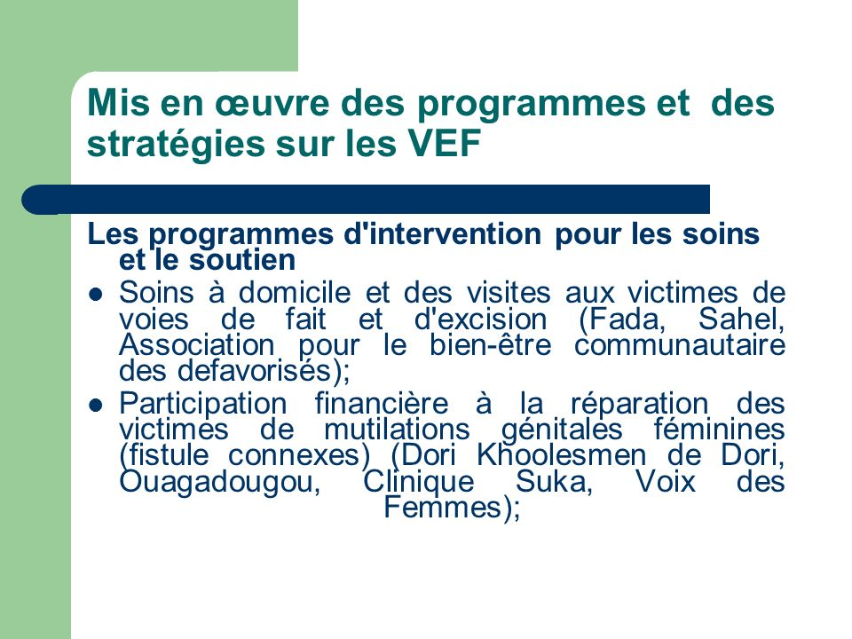 Mis en œuvre des programmes et des stratégies sur les VEF Les programmes d'intervention pour les soins et le soutien Soins à domicile et des visites a