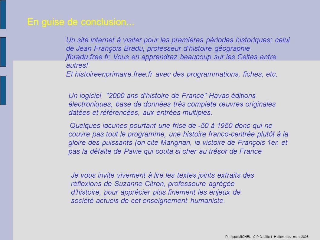 Philippe MICHEL - C.P.C. Lille 1- Hellemmes - mars 2006 Je vous invite vivement à lire les textes joints extraits des réflexions de Suzanne Citron, pr