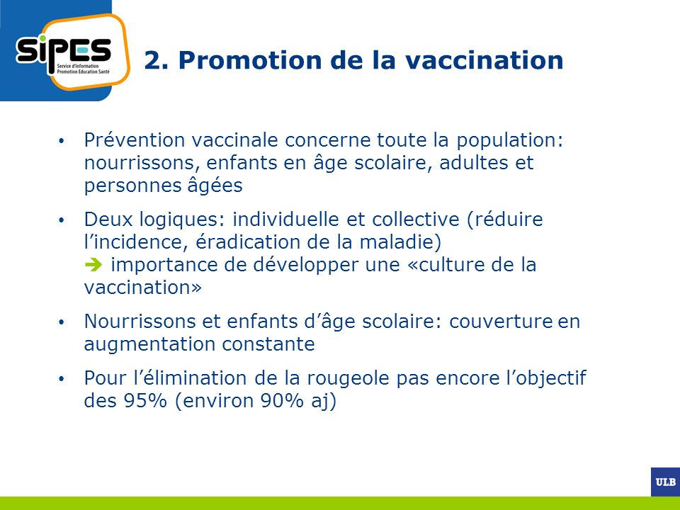 2. Promotion de la vaccination Prévention vaccinale concerne toute la population: nourrissons, enfants en âge scolaire, adultes et personnes âgées Deu