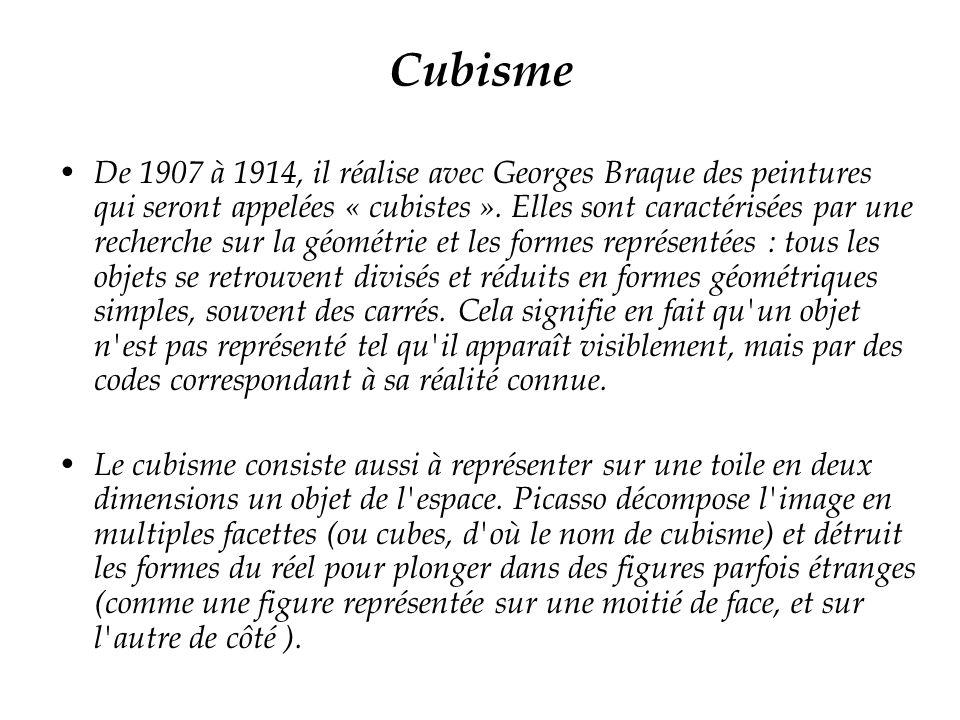 Cubisme De 1907 à 1914, il réalise avec Georges Braque des peintures qui seront appelées « cubistes ». Elles sont caractérisées par une recherche sur
