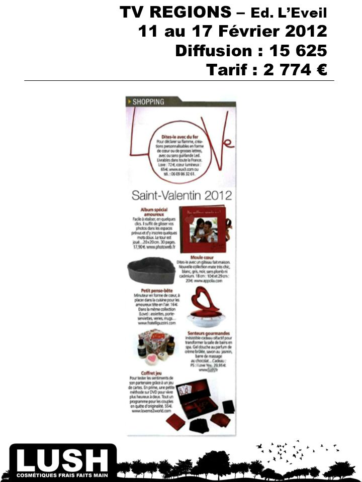 TV REGIONS – Ed. LEveil 11 au 17 Février 2012 Diffusion : 15 625 Tarif : 2 774