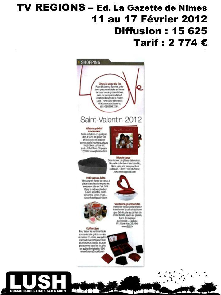 TV REGIONS – Ed. La Gazette de Nîmes 11 au 17 Février 2012 Diffusion : 15 625 Tarif : 2 774